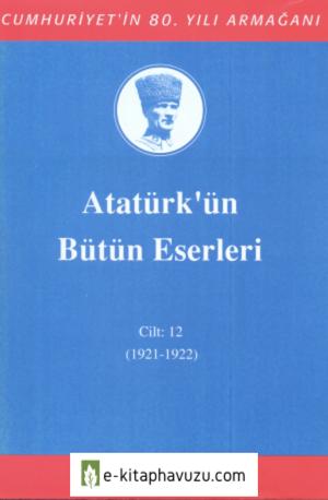 Atatürk'ün Bütün Eserleri-12 kiabı indir