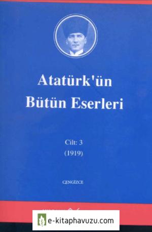 Atatürk'ün Bütün Eserleri-3 kiabı indir