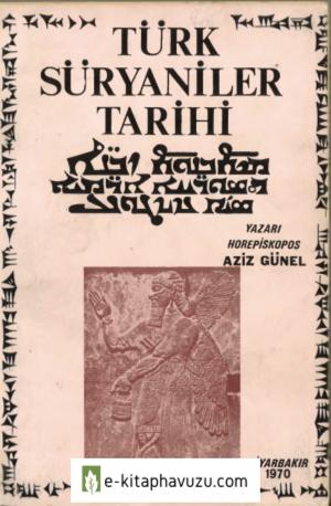 Aziz Güneş - Türk Süryaniler Tarihi