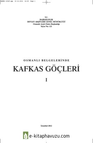Başbakanlık Devlet Arşivleri - Osmanlı Belgelerinde Kafkas Göçleri 1 - 1