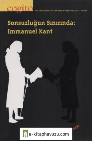 Cogito 41 Ve 42. Sayı - Sonsuzluğun Sınırında Immanuel Kant
