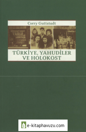 Corry Guttstadt - Türkiye Yahudiler Ve Holokost kiabı indir