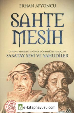 Erhan Afyoncu - Sahte Mesih Sabatay Sevi Ve Yahudiler