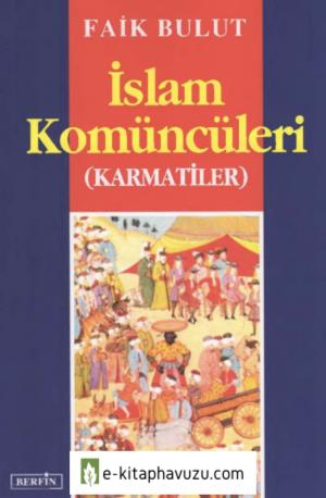 Faik Bulut - İslam Komüncüleri (Karmatiler) - Berfin Yayınları