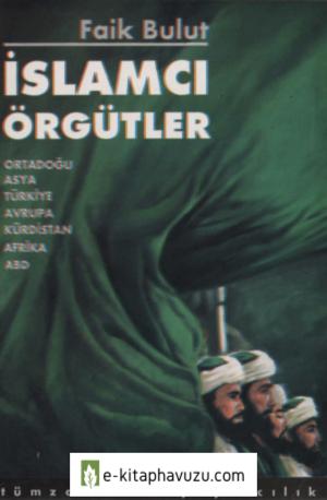 Faik Bulut - İslamcı Örgütler - Tümzamanlar Yayınları