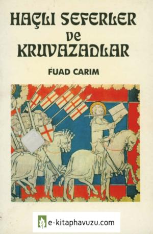 Fuad Carım - Haçlı Seferler Ve Kruvazadlar kiabı indir