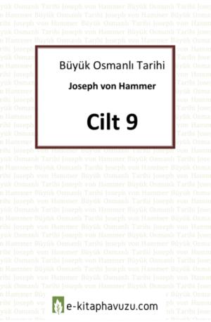 Hammer - Büyük Osmanlı Tarihi 9.cilt kiabı indir