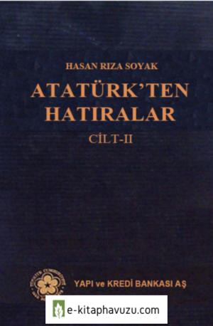 Hasan Rıza Soyak - Atatürk'ten Hatıralar 2. Cilt