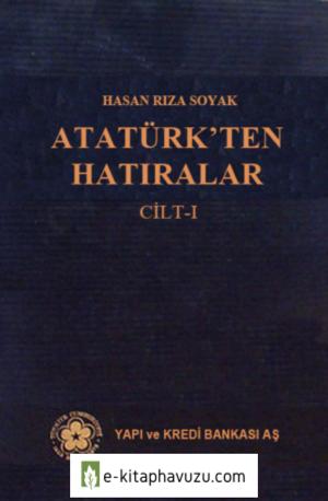 Hasan Rıza Soyak - Atatürkten Hatıralar Cilt I