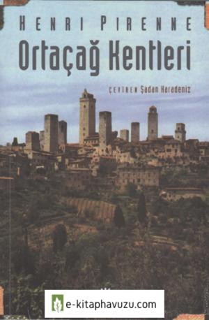 Henri Pirenne - Ortaçağ Kentleri - İletişim Yayınları