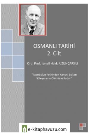 İ. Hakkı Uzunçarşılı - Osmanlı Tarihi 2. Cilt kiabı indir