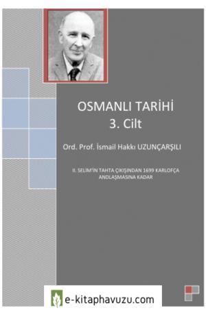 İ. Hakkı Uzunçarşılı - Osmanlı Tarihi 3. Cilt kiabı indir