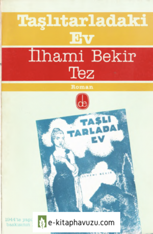 İlhami Bekir Tez - Taşlıtarladaki Ev - De Yay-1984