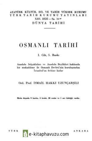 İsmail Hakkı Uzunçarşılı - Osmanlı Tarihi 1. Cilt kiabı indir
