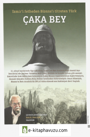 İzmir'i Fetheden Bizans'ı Titreten Çaka Bey