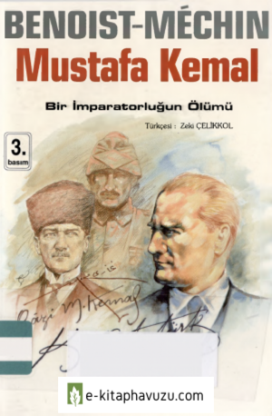 Jacques Benoist Mechin - Mustafa Kemal