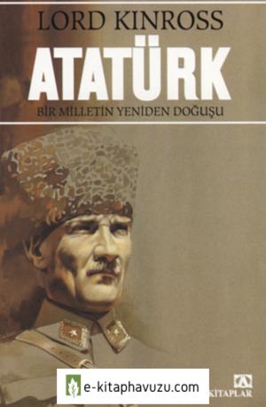 Lord Kinross - Atatürk