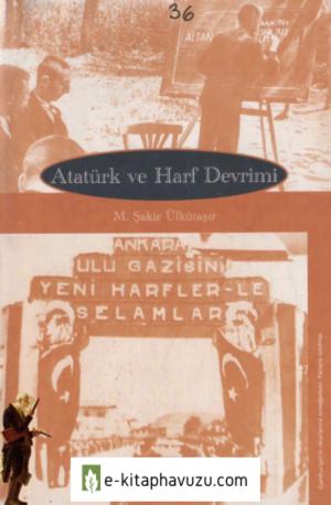 M. Şakir Ülkütaşır - Atatürk Ve Harf Devrimi