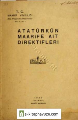 Maarif Vekaleti - Atatürkün Milli Eğitime ( Maarife ) Ait Direktifleri