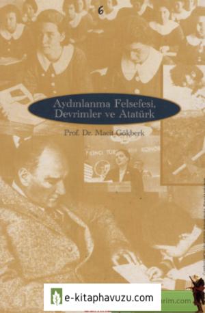Macit Gökberk - Aydınlanma Felsefesi, Devrimler Ve Atatürk