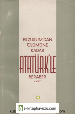 Mazhar Müfit Kansu - Erzurum'dan Ölümüne Kadar Atatürk'le Beraber 2. Cilt