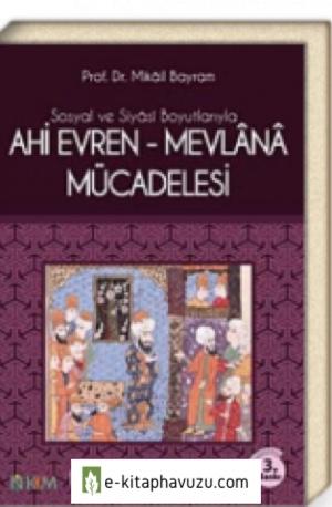 Mikail Bayram - Ahi Evren - Mevlana Mücadelesi