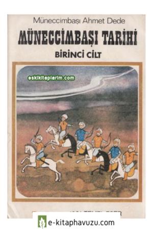 Müneccimbaşı Ahmed Dede - Muneccimbası Tarihi Cilt 1 kiabı indir