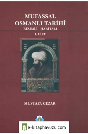 Mustafa Cezar - Mufassal Osmanlı Tarihi 1. Cilt kiabı indir