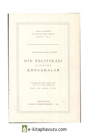 Mustafa Kemal Atatürk - Din Politikası Üzerine Konuşmalar