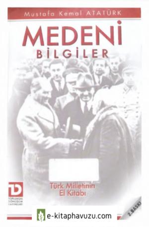 Mustafa Kemal Atatürk - Medeni Bilgiler kiabı indir