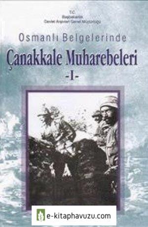 Osmanlı Belgelerinde Çanakkale Muharebeleri-1