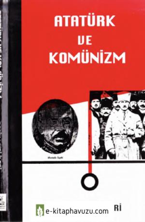 Rasih Nuri İleri - Atatürk Ve Komünizm - Sarmal Yay-1994-Cs