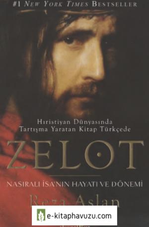 Reza Aslan - Zelot Nasıralı İsa'nın Hayatı Ve Dönemi