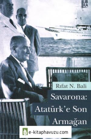 Rıfat N. Bali - Savarona Atatürk'e Son Armağan