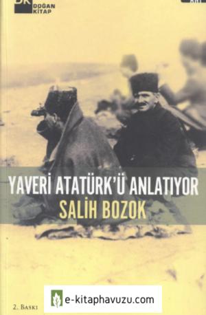 Salih Bozok - Yaveri Atatürkü Anlatıyor - Doğan Kitap