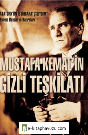 Sami Karaören - Mustafa Kemal'in Gizli Teşkilatı