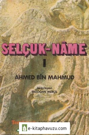 Selçukname I - Ahmed Bin Mahmûd