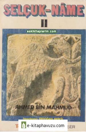 Selçukname Iı - Ahmed Bin Mahmûd