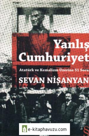 Sevan Nişanyan - Yalnış Cumhuriyet