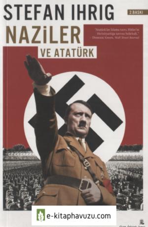 Stefan Ihrig - Naziler Ve Atatürk