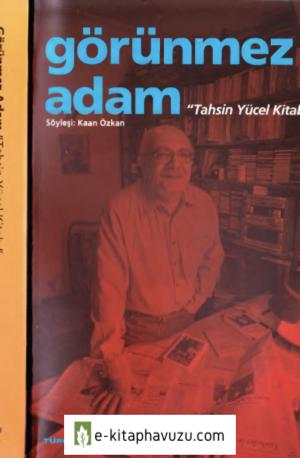 Tahsin Yücel Kitabı - Görünmez Adam - Söyleşi - Kaan Özkan - İş.b.2001
