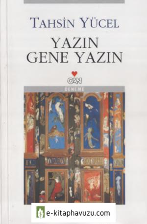 Tahsin Yücel - Yazın Gene Yazın - Can 2005