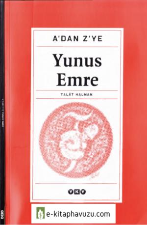 Talat Sait Halman - A'dan Z'ye Yunus Emre