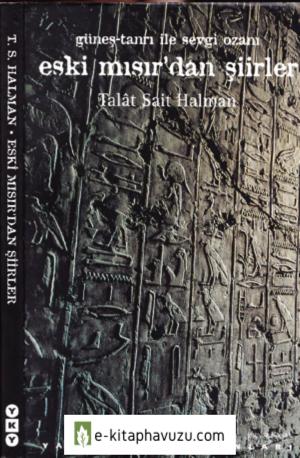 Talat Sait Halman - Eski Mısır'dan Şiirler
