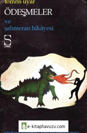 Tomris Uyar - Ödeşmeler Ve Şahmeran Hikayesi - Sinan Yayınları