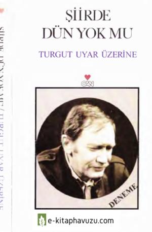 Tomris Uyar - Şiirde Dün Yok Mu - Turgut Uyar Üzerine - Can Yay-1999-Cs