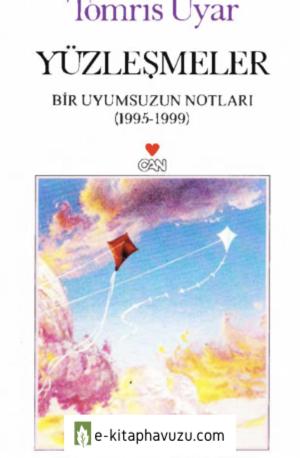 Tomris Uyar - Yüzleşmeler - Bir Uyumsuzun Notları 1995-1999 - Can Yayınları