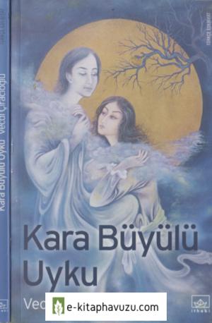Vecdi Çıracıoğlu - Kara Büyülü Uyku - İthaki Yayınları