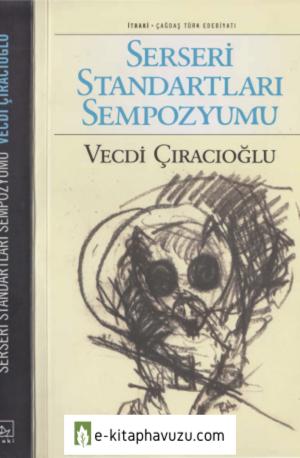 Vecdi Çıracıoğlu - Serseri Standartlar Sempozyumu - İthaki Yayınları