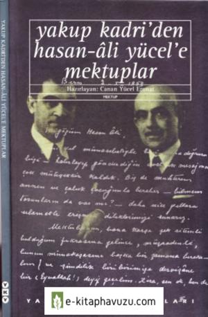 Yakup Kadri'den Hasan Ali Yücel'e Mektuplar - Yky